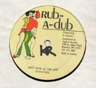 WHY WAR IN THE CITY / DUB HEADS OF GOVERNMENT. Artist: Mighty Diamonds. Label: Rub A Dub